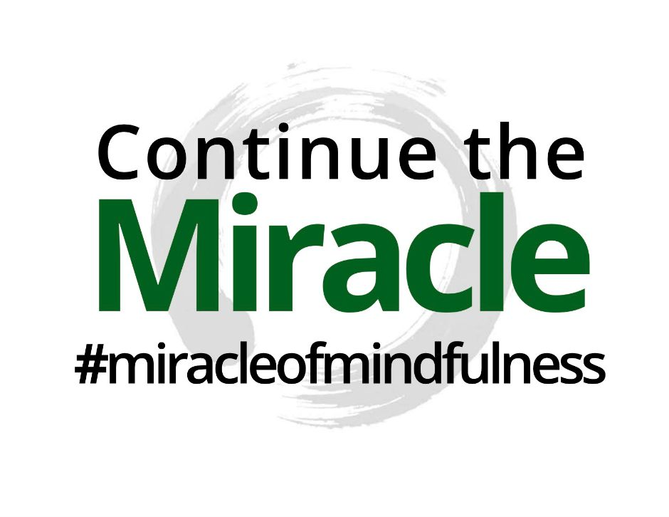 Continue the Miracle of Mindfulness - Facebook